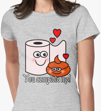 You Complete Me! Womens Fitted T-Shirt