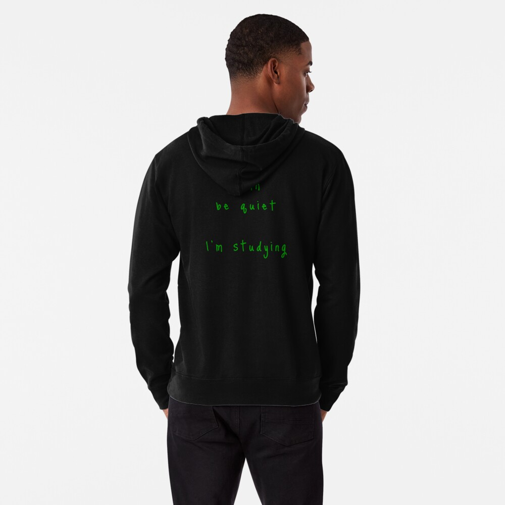 shhh be quiet I'm studying v1 - GREEN font Lightweight Hoodie