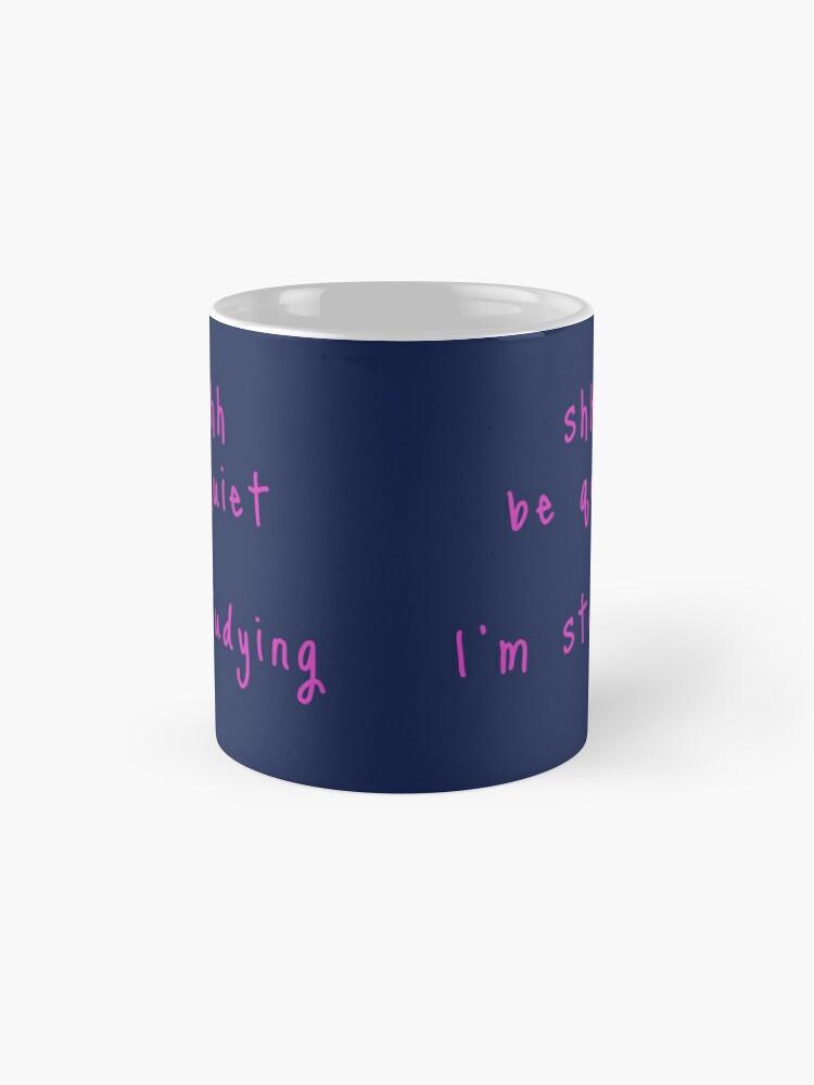 Alternate view of shhh be quiet I'm studying v1 - HOT PINK font Mug