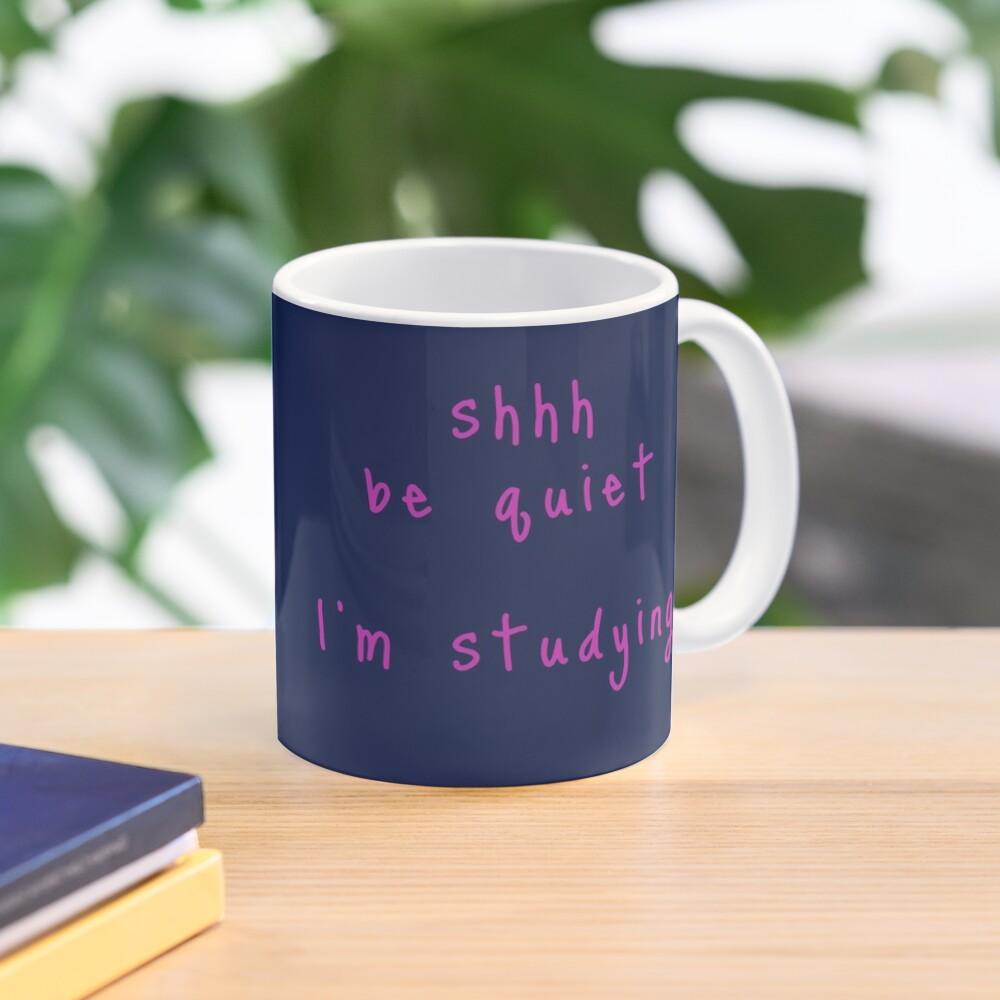 shhh be quiet I'm studying v1 - HOT PINK font Mug