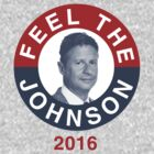 Gary Johnson Feel the Johnson by flippinsg