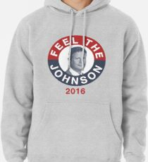 Gary Johnson Feel the Johnson Pullover Hoodie