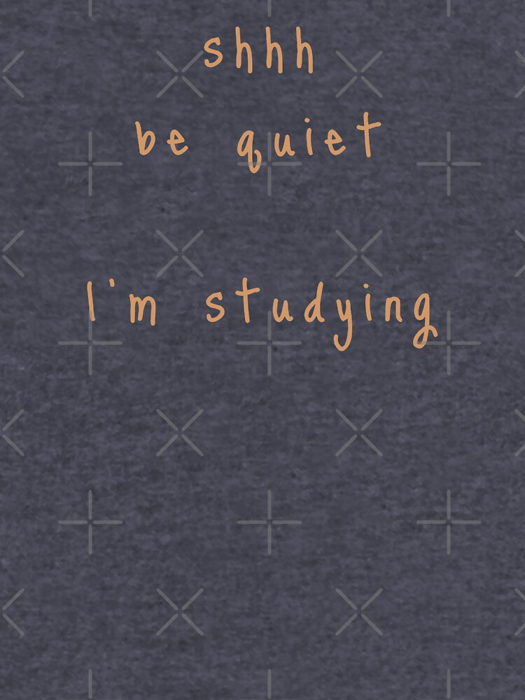 shhh be quiet I'm studying v1 - ORANGE font by ahmadwehbeMerch
