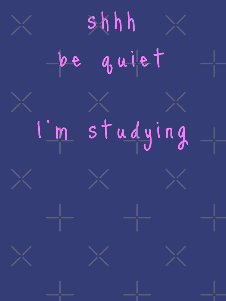 shhh be quiet I'm studying v1 - PINK font by ahmadwehbeMerch