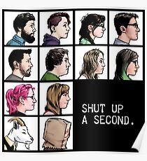 New Shut up a Second Logo Poster