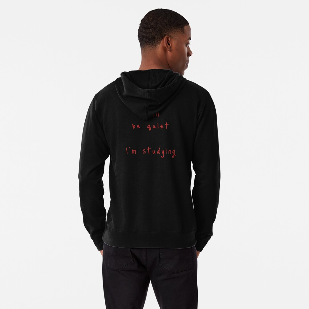 shhh be quiet I'm studying v1 - RED font Lightweight Hoodie