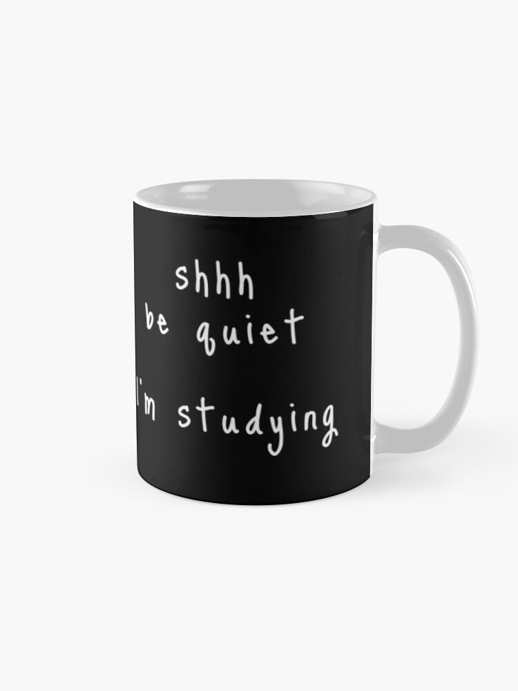 Alternate view of shhh be quiet I'm studying v1 - WHITE font Mug