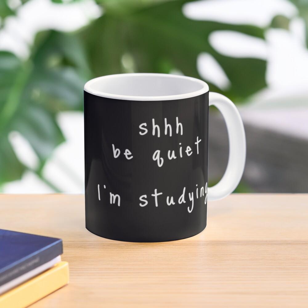 shhh be quiet I'm studying v1 - WHITE font Mug