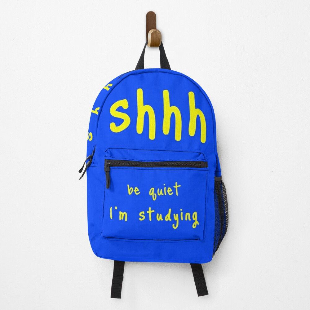 shhh be quiet I'm studying v1 - YELLOW font Backpack