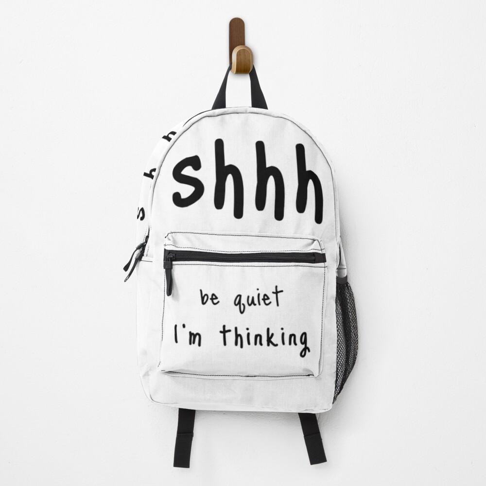 shhh be quiet I'm thinking v1 - BLACK font Backpack