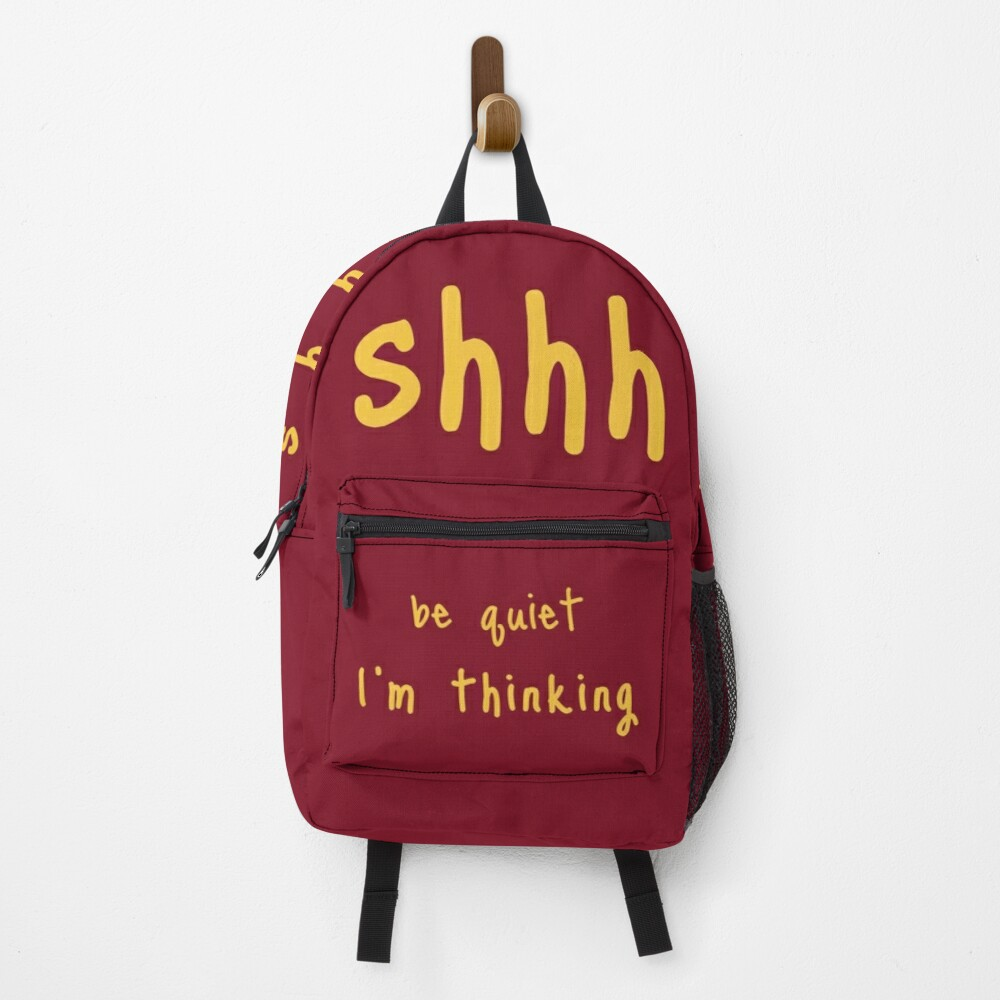 shhh be quiet I'm thinking v1 - GOLD font Backpack