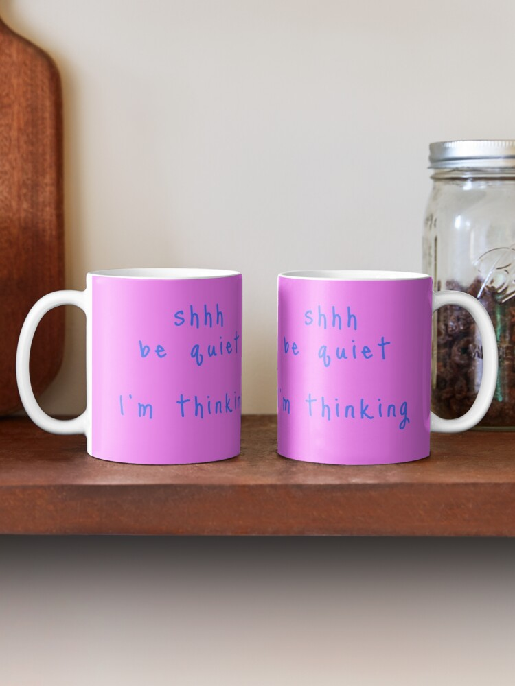 Alternate view of shhh be quiet I'm thinking v1 - LIGHT BLUE font Mug