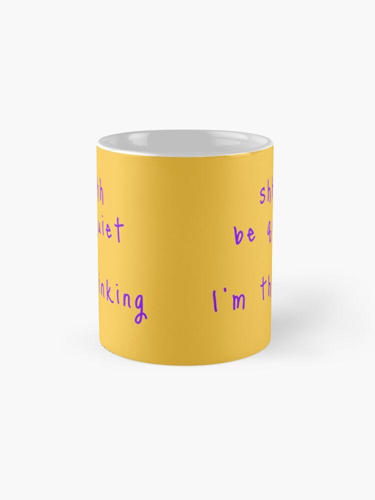 Alternate view of shhh be quiet I'm thinking v1 - PURPLE font Mug