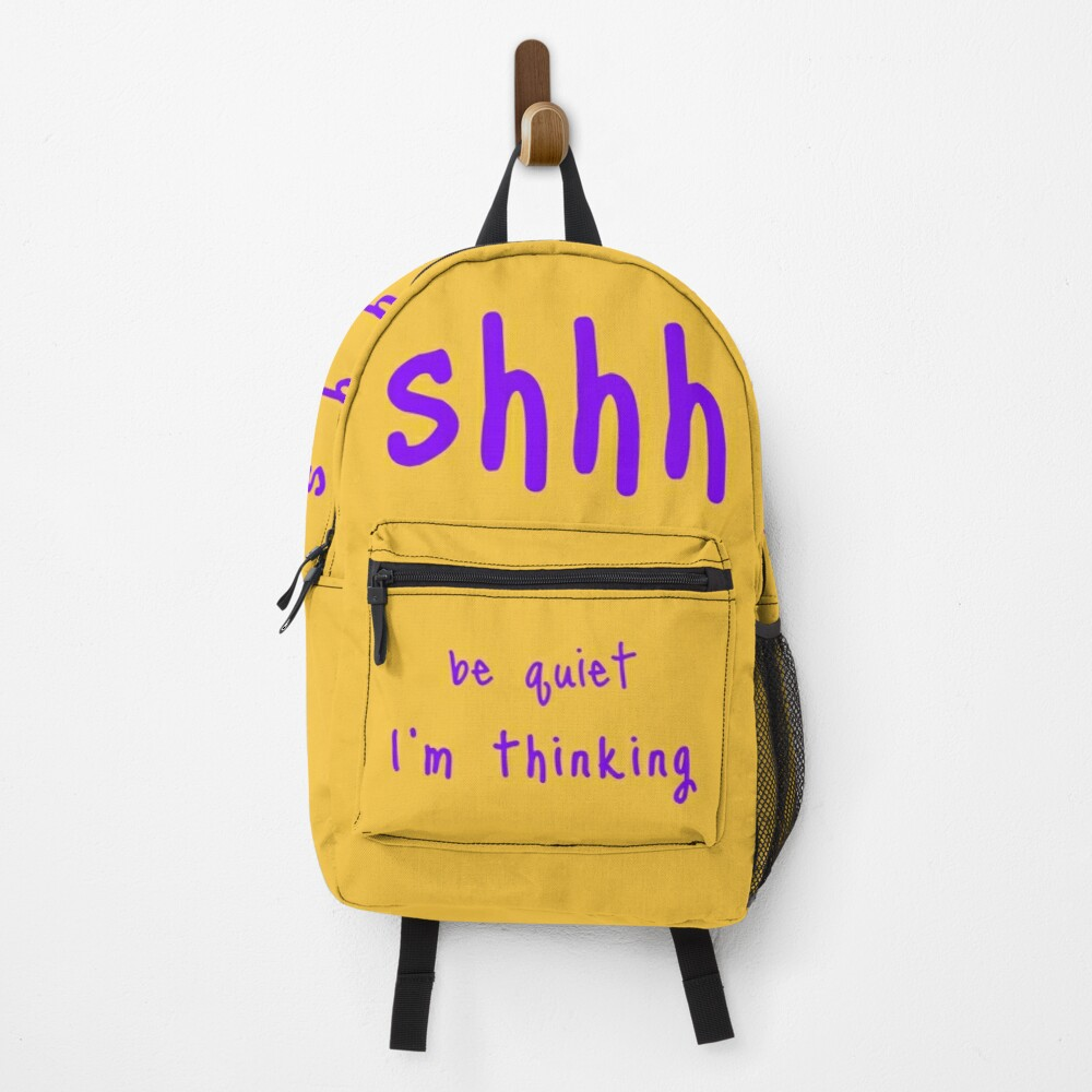 shhh be quiet I'm thinking v1 - PURPLE font Backpack