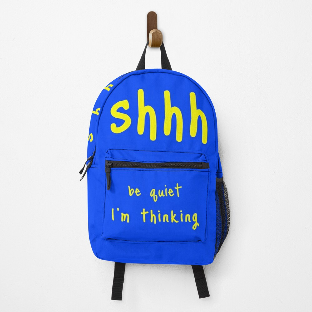 shhh be quiet I'm thinking v1 - YELLOW font Backpack