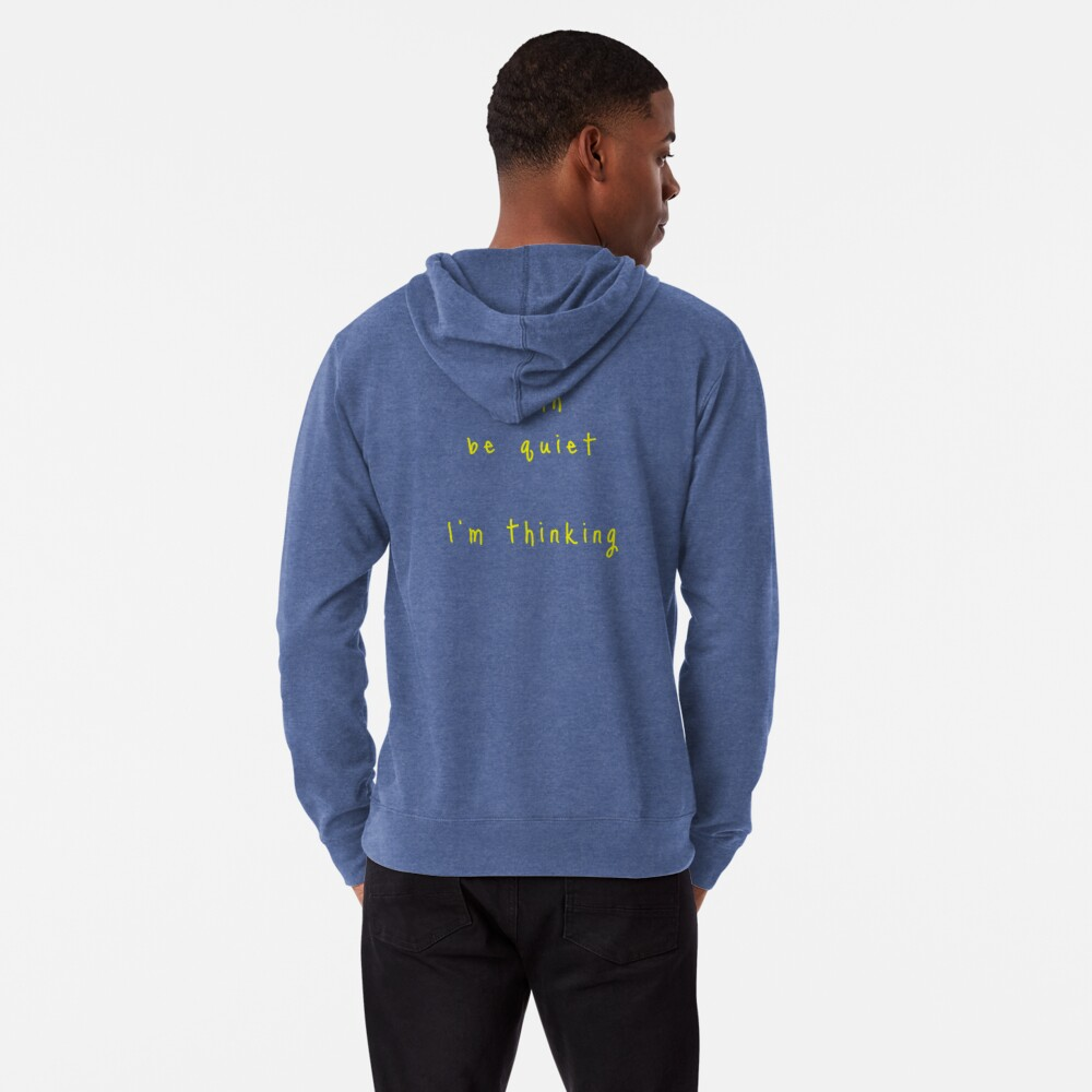 shhh be quiet I'm thinking v1 - YELLOW font Lightweight Hoodie