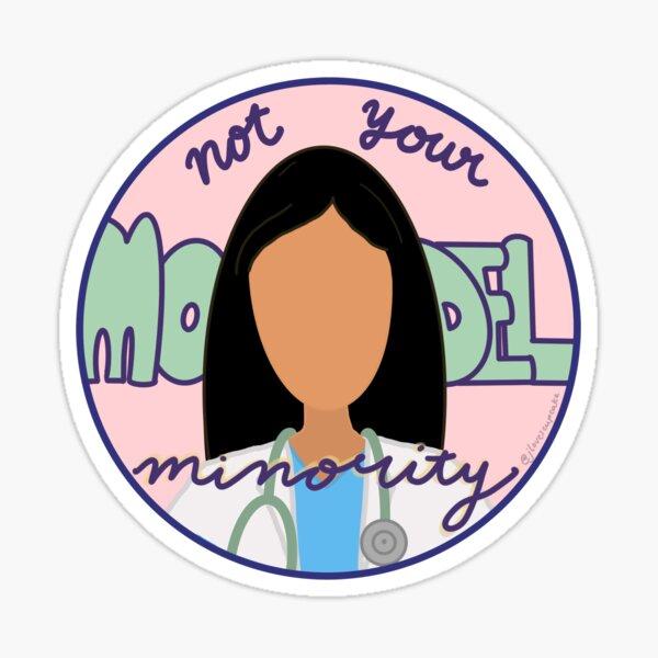 """Not Your Model Minority"" Doctor Sticker"