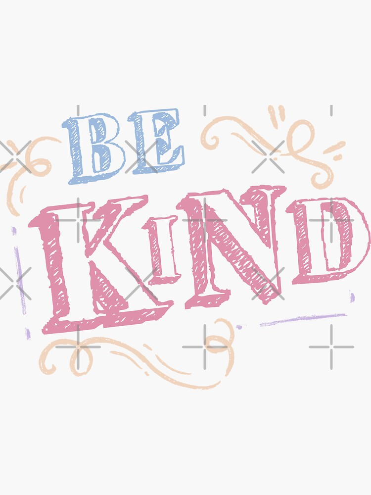 Be Kind by ArtMystSoul