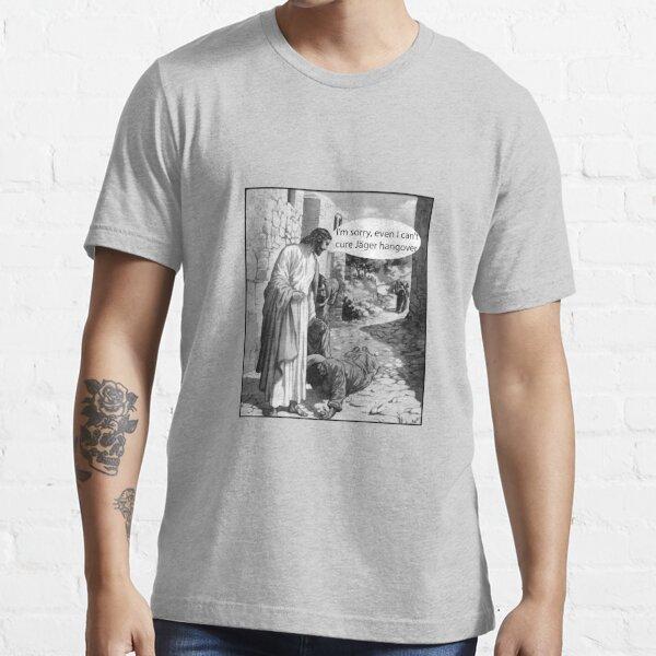 Jesús no puede curar la resaca de Jager Camiseta esencial