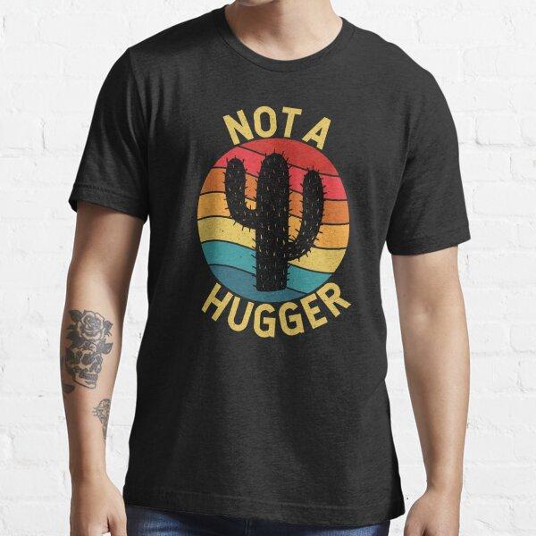 NOT A HUGGER Essential T-Shirt