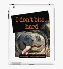 Snapping Turtle - I don't bite hard. Just kidding. I had my fingers crossed. iPad Case/Skin