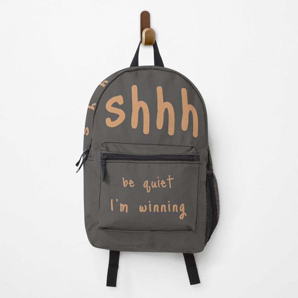 shhh be quiet I'm winning v1 - ORANGE font Backpack