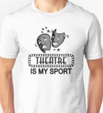 Theatre Is My Sport.  Unisex T-Shirt