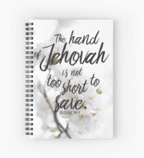 Look! The hand of Jehovah is not too short to save. Isaiah 59:1 Spiral Notebook
