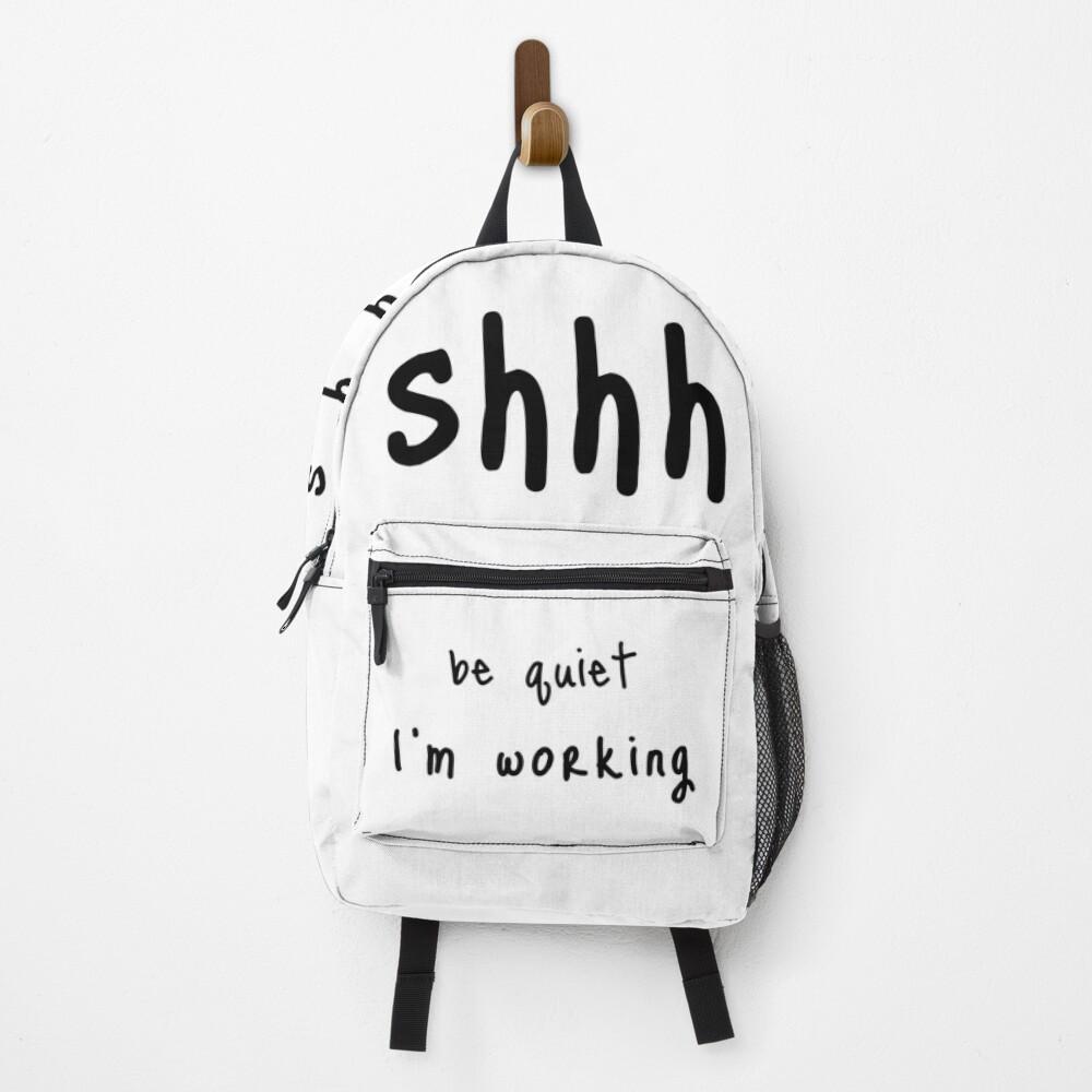 shhh be quiet I'm working v1 - BLACK font Backpack