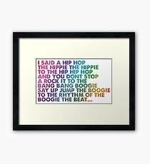 I said a Hip Hop Framed Print