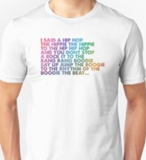 I said a Hip Hop Unisex T-Shirt