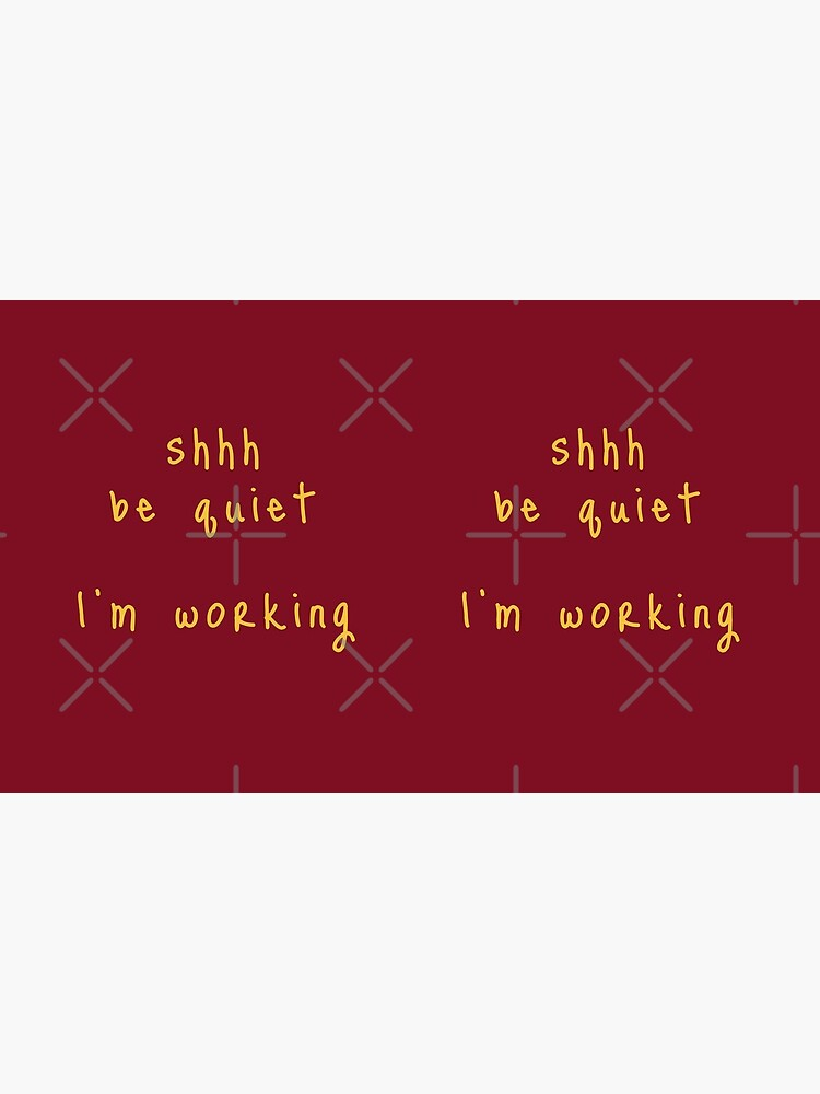 shhh be quiet I'm working v1 - GOLD font by ahmadwehbeMerch