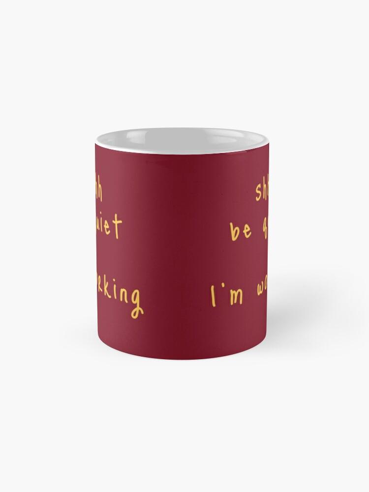 Alternate view of shhh be quiet I'm working v1 - GOLD font Mug
