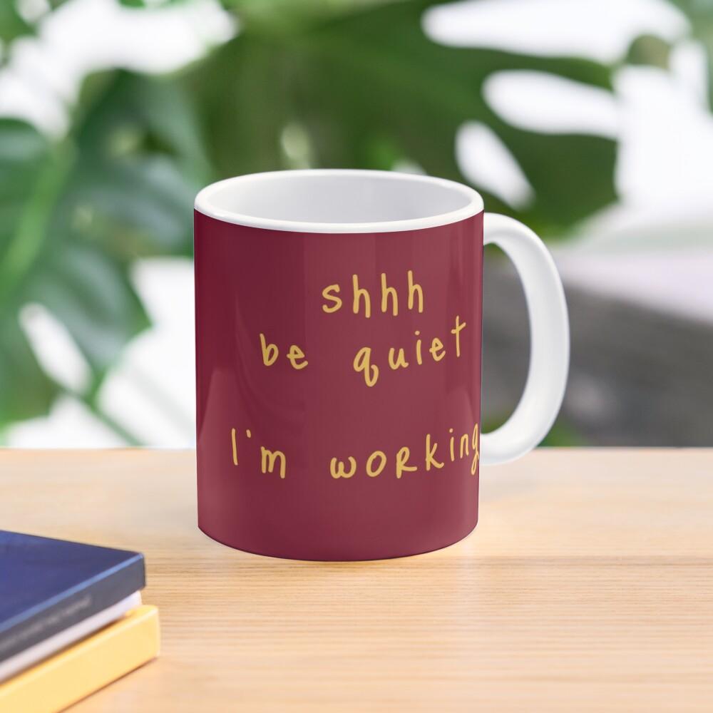 shhh be quiet I'm working v1 - GOLD font Mug
