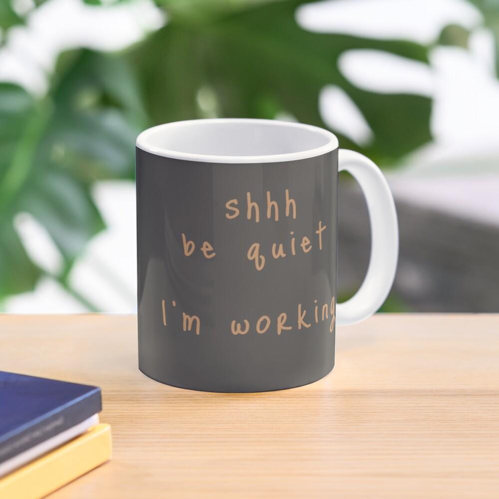 shhh be quiet I'm working v1 - ORANGE font Mug