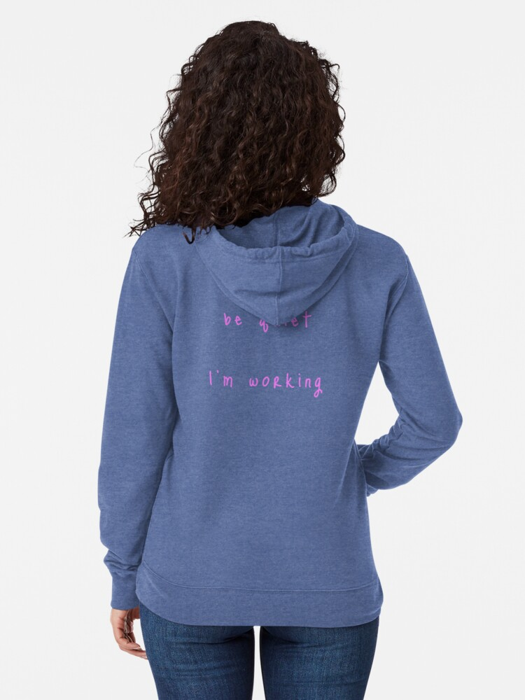 Alternate view of shhh be quiet I'm working v1 - PINK font Lightweight Hoodie