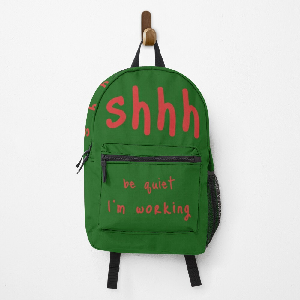 shhh be quiet I'm working v1 - RED font Backpack