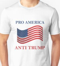 Pro America Anti Trump Unisex T-Shirt