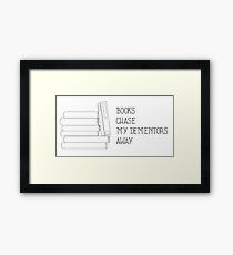Books chase my dementors away Framed Print