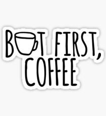 But First, Coffee Sticker