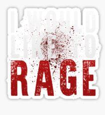 I WOULD LIKE TO RAGE!!! (White)  Sticker