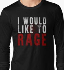 I WOULD LIKE TO RAGE!!! (White)  Long Sleeve T-Shirt