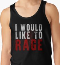 I WOULD LIKE TO RAGE!!! (White)  Tank Top