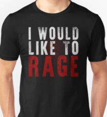 I WOULD LIKE TO RAGE!!! (White)  Unisex T-Shirt