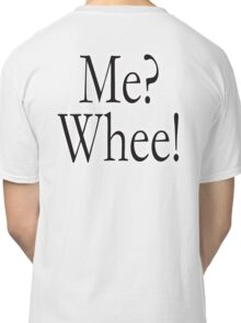 Muhammad Ali, Cassius Clay, Shortest Poem Ever Written, Me? Whee! Classic T-Shirt