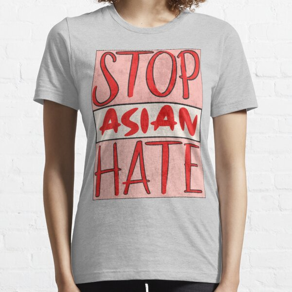 Asian Support- Stop Asian Hate - Anti Asian Racism Awareness Essential T-Shirt