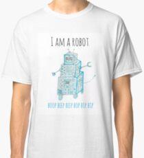 I Am a Robot Classic T-Shirt
