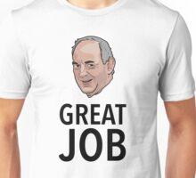 Great Job Unisex T-Shirt
