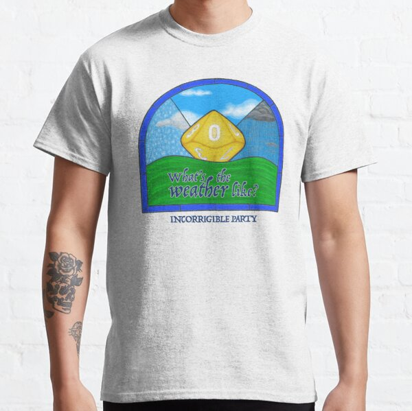What's the weather like? Roll the Weather Die Classic T-Shirt