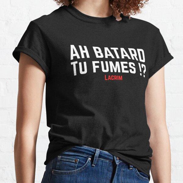 ah batard tu fumes T-shirt classique